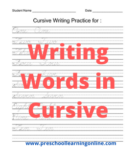 Writing cursive words for handwriting practice.